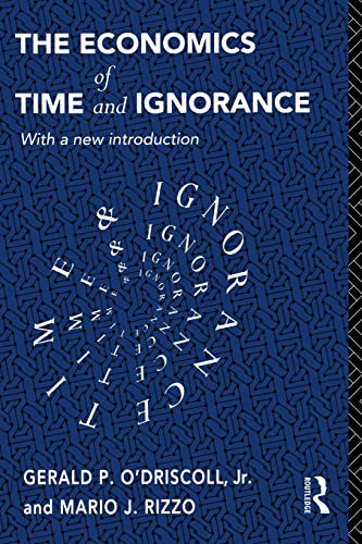 9780415121200: The Economics of Time and Ignorance: With a New Introduction (Routledge Foundations of the Market Economy)