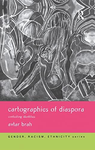 9780415121255: Cartographies of Diaspora: Contesting Identities (Gender, Racism, Ethnicity)