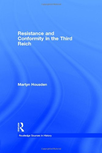 9780415121330: Resistance and Conformity in the Third Reich (Routledge Sources in History)