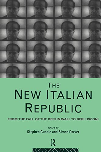 9780415121620: The New Italian Republic : From the Fall of the Berlin Wall to Berlusconi