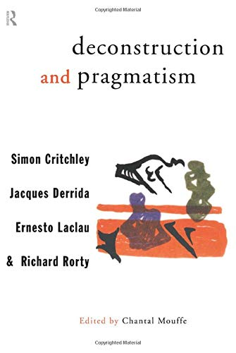 9780415121705: Deconstruction and Pragmatism