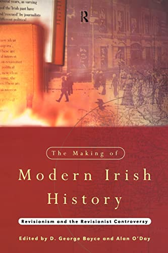 9780415121712: The Making of Modern Irish History: Revisionism and the Revisionist Controversy
