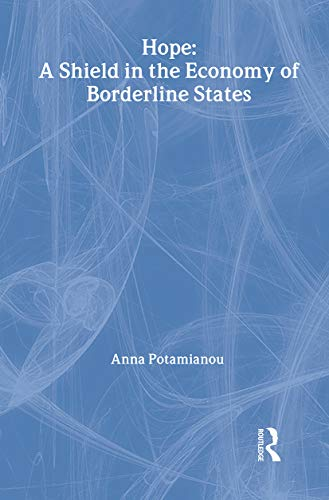 9780415121767: Hope: A Shield in the Economy of Borderline States (The New Library of Psychoanalysis)