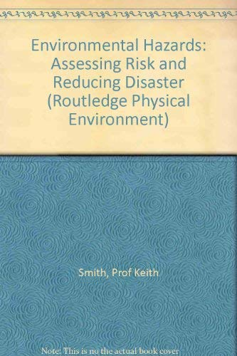 9780415122030: Environmental Hazards: Assessing Risk and Reducing Disaster (Routledge Physical Environment Series)