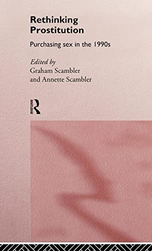 Rethinking Prostitution: Purchasing Sex in the 1990s