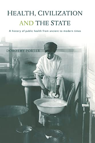 9780415122443: Health, Civilization and the State: A History of Public Health from Ancient to Modern Times