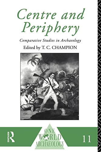 9780415122535: Centre and Periphery: Comparative Studies in Archaeology (One World Archaeology)
