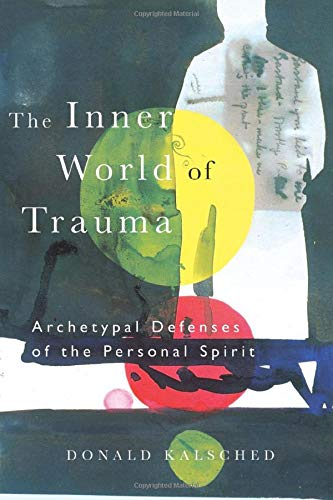 9780415123297: The Inner World of Trauma: Archetypal Defences of the Personal Spirit (Near Eastern St.;Bibliotheca Persica)