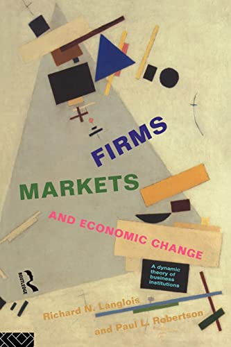 9780415123853: Firms, Markets and Economic Change: A dynamic Theory of Business Institutions