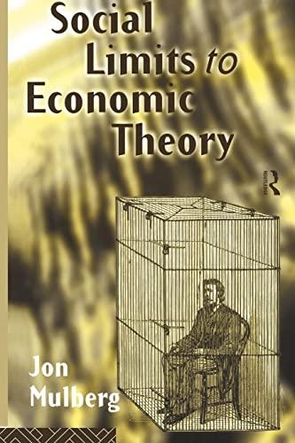 Social Limits to Economic Theory (Modern Economics): Mulberg, Jonathan D
