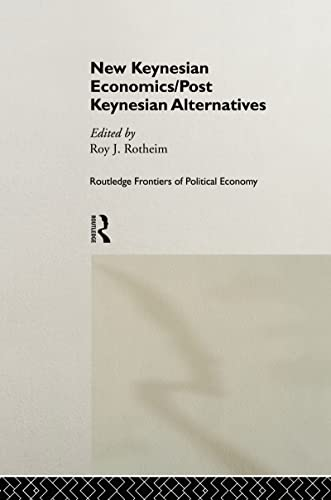 9780415123884: New Keynesian Economics / Post Keynesian Alternatives (Routledge Frontiers of Political Economy, 9)