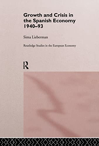 9780415124287: Growth and Crisis in the Spanish Economy: 1940-1993: 1940-93 (Routledge Studies in the European Economy)