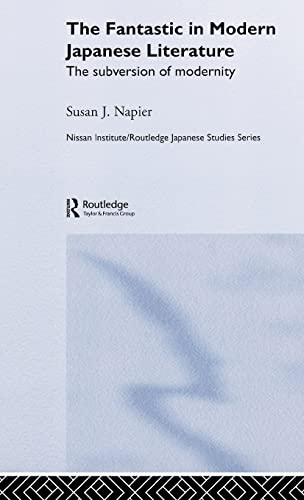 9780415124577: The Fantastic in Modern Japanese Literature: The Subversion of Modernity (Nissan Institute/Routledge Japanese Studies)