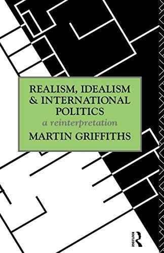 9780415124720: Realism, Idealism, and International Politics