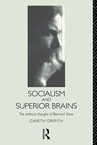 9780415124737: Socialism and Superior Brains: The Political Thought of George Bernard Shaw