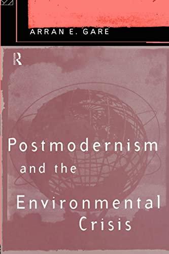 9780415124799: Postmodernism and the Environmental Crisis