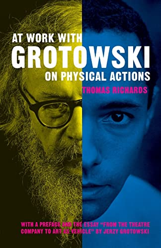 9780415124928: At Work with Grotowski on Physical Actions