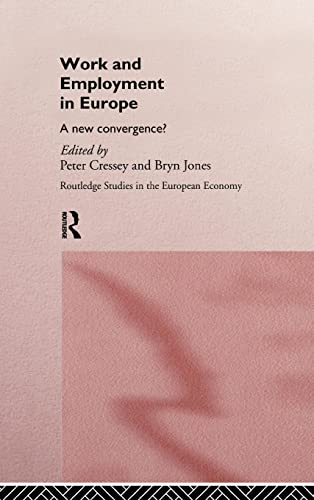 9780415125321: Work and Employment in Europe: A New Convergence? (Routledge Studies in the European Economy)