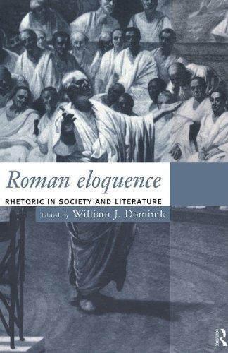 9780415125444: Roman Eloquence: Rhetoric in Society and Literature