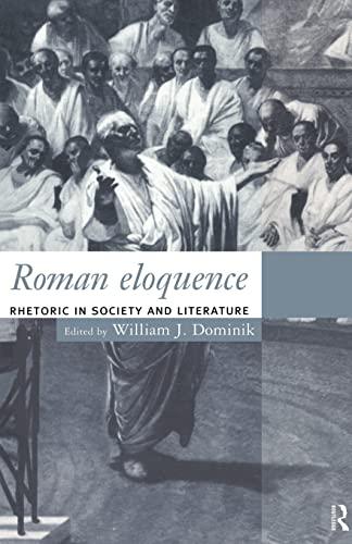 9780415125451: Roman Eloquence: Rhetoric in Society and Literature