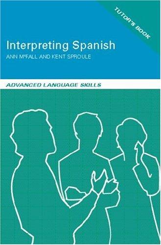 9780415125611: Interpreting Spanish: Advanced Language Skills (Interpreting Series)