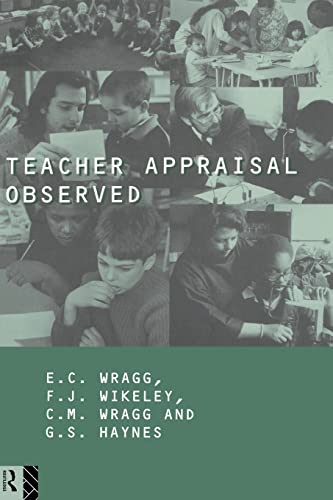 Teacher Appraisal Observed (Wiley Series in Child Care and) (9780415125819) by E. C. Wragg; G. Haynes; Prof E C Wragg; Felicity Wikely