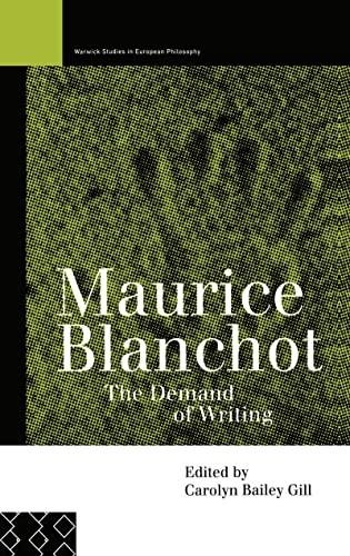 Maurice Blanchot: The Demand of Writing (Warwick: Gill, Carolyn Bailey