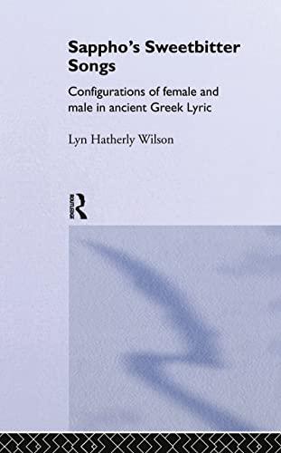 9780415126700: Sappho's Sweetbitter Songs