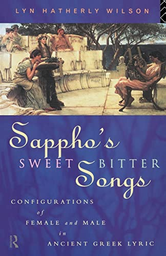 9780415126717: Sappho's Sweetbitter Songs