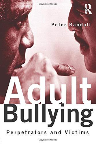 9780415126731: Adult Bullying: Perpetrators and Victims (Cambridge Cultural Social Studies (Paperback))