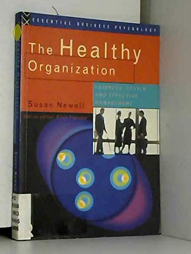 The Healthy Organization: Fairness, Ethics and Effective Management (Essential Business Psychology)...