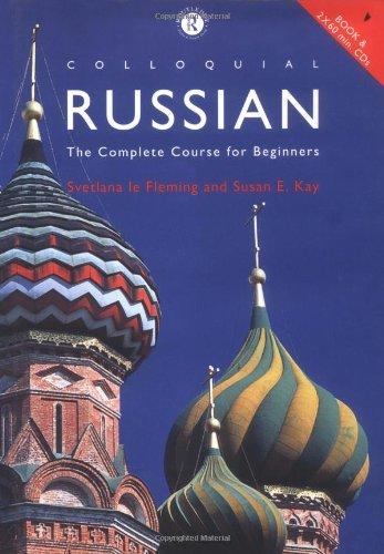Colloquial Russian: A Complete Language Course (Colloquial: Le Fleming, Svetlana,