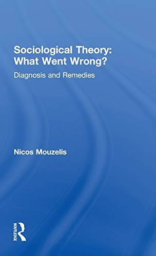 9780415127202: Sociological Theory: What went Wrong?: Diagnosis and Remedies