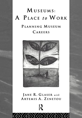 9780415127240: Museums: A Place to Work: Planning Museum Careers (Heritage: Care-Preservation-Management)