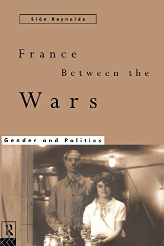 France Between the Wars: Gender and Politics (0415127378) by Reynolds, Sian