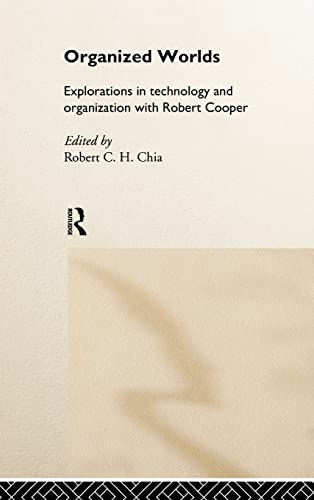 9780415127561: Organized Worlds: Explorations in Technology and Organization with Robert Cooper (Vol 2)