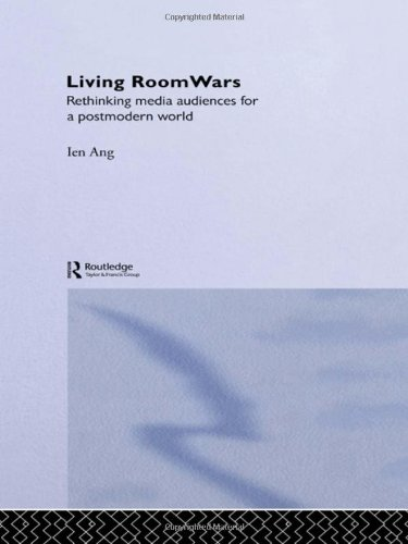Living Room Wars: Rethinking Media Audiences: Ang, Ien