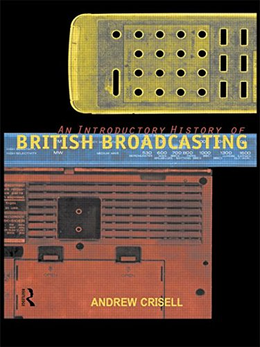 An Introductory History of British Broadcasting: Andrew Crisell