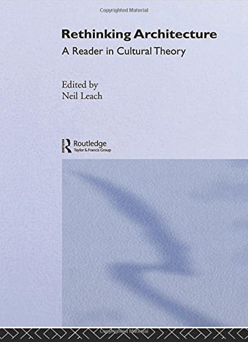 9780415128254: Rethinking Architecture: A Reader in Cultural Theory