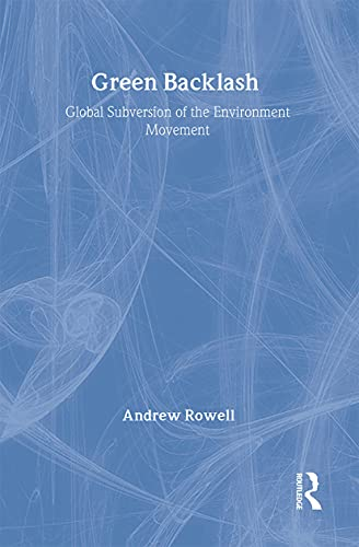 9780415128278: Green Backlash: Global Subversion of the Environment Movement