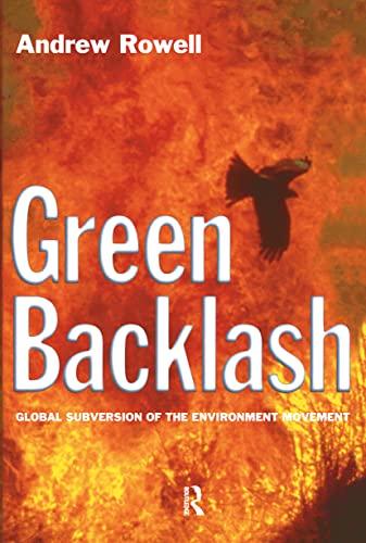 9780415128285: Green Backlash: Global Subversion of the Environment Movement