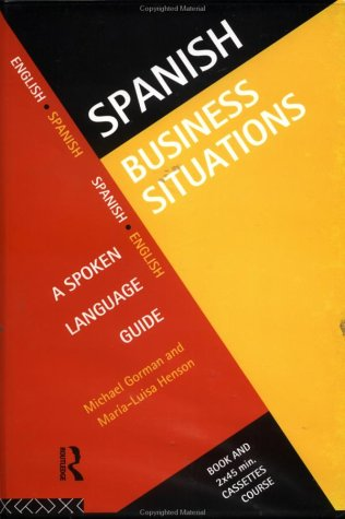 9780415128490: Spanish Business Situations: A Spoken Language Guide