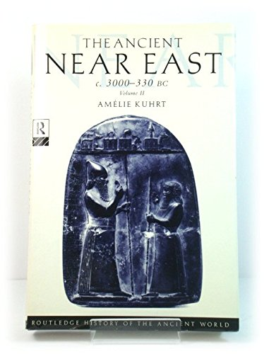 9780415128728: The Ancient Near East, Vol. 2: From c. 1200 B.C. to c. 330 B.C. (Routledge History of the Ancient World)