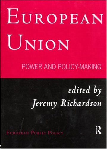 9780415129176: European Union: Power and Policy-Making (Routledge Research in European Public Policy)