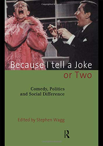 9780415129206: Because I Tell a Joke or Two: Comedy, Politics and Social Difference