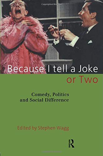 9780415129213: Because I Tell a Joke or Two: Comedy, Politics and Social Difference