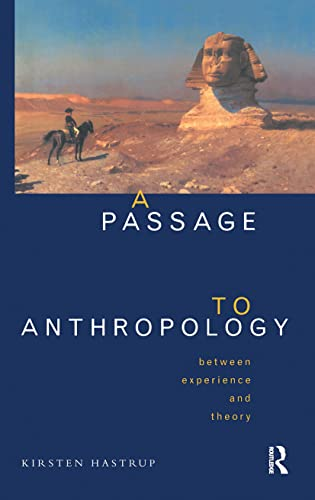 9780415129220: A Passage to Anthropology: Between Experience and Theory