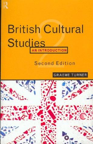 British Cultural Studies an Introduction: Turner Graeme