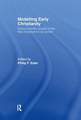 9780415129800: Modelling Early Christianity: Social-Scientific Studies of the New Testament in its Context