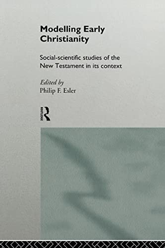 9780415129817: Modelling Early Christianity: Social-Scientific Studies of the New Testament in its Context